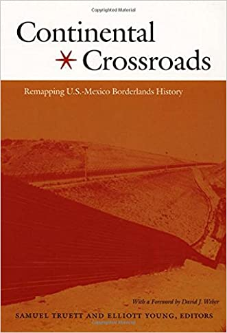 Continental Crossroads: Remapping U.S.-Mexico Borderlands History (American Encounters/Global Interactions)