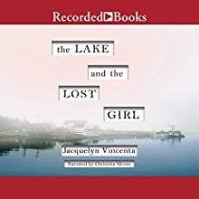The Lake and the Lost Girl Audiobook by Jacquelyn Vincenta Narrated by Christina Moore