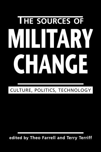 The Sources of Military Change: Culture, Politics, Technology (Making Sense of Global Security)