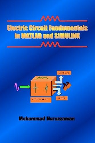 Electric Circuit Fundamentals In Matlab And Simulink [Paperback] [2007] (Author) Mohammad Nuruzzaman