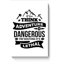"PosterGuy Posters (8X12 Inch) - ""If You Think Adventure . . . "" Quote In Black 