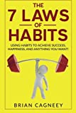 img - for Habit: The 7 Laws Of Habits: Using Habits To Achieve Success, Happiness, And Anything You Want! book / textbook / text book
