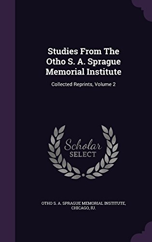 Studies From The Otho S. A. Sprague Memorial Institute: Collected Reprints, Volume 2
