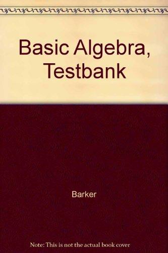 Basic Algebra, Testbank