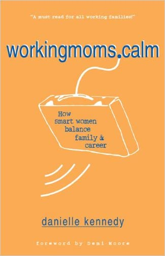 WorkingMoms.Calm: How Smart Women Balance Family & Career