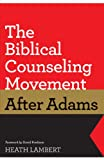 img - for The Biblical Counseling Movement after Adams book / textbook / text book