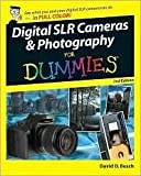 Digital SLR Cameras & Photography For Dummies 2nd (second) edition Text Only