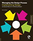 img - for Managing the Design Process-Implementing Design: An Essential Manual for the Working Designer by Stone, Terry Lee (2010) Paperback book / textbook / text book