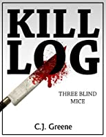 Kill Log: Three Blind Mice