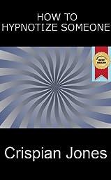 How To Hypnotize Someone