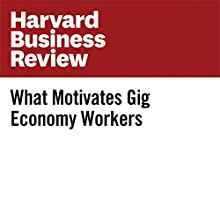 What Motivates Gig Economy Workers Other by Alex Rosenblat Narrated by Fleet Cooper