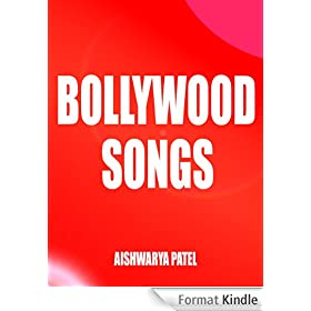 Bollywood Songs : Everything you need to know about Bollywood Music. (English Edition)