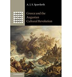(GREECE AND THE AUGUSTAN CULTURAL REVOLUTION) BY [SPAWFORTH, A. J. S.](AUTHOR)HARDBACK