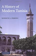 A History of Modern Tunisia by Kenneth Perkins