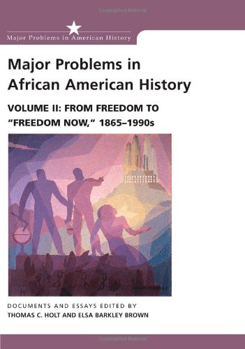 Major Problems in African American History, Vol. 2: From...