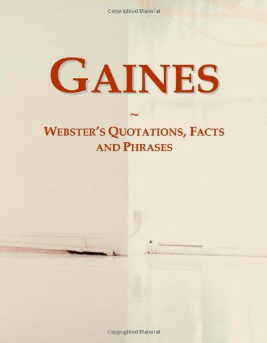 Gaines: Webster'S Quotations, Facts And Phrases