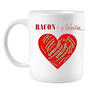 Bacon Is My Valentine Funny V-Day Coffee Mug