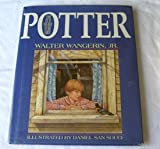 Potter Come Fly to the First of the Earth (0891917454) by Wangerin, Walter