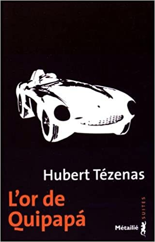 L'or de Quipapa - Hubert Tezenas