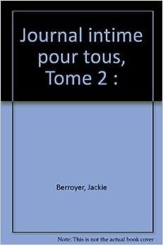 Journal intime pour tous: Berroyer: 9782715807112: Amazon.com: Books