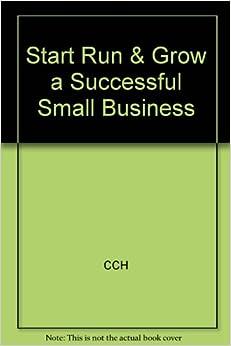 Start run grow a successful small business cch steve blatt 9780808001768 books - Successful flower growing business ...