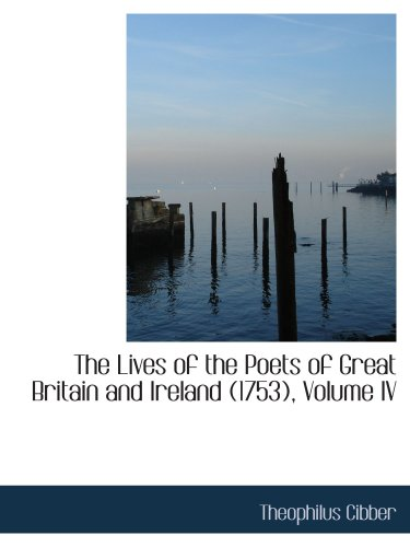 The Lives of the Poets of Great Britain and Ireland (1753), Volume IV