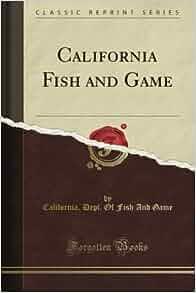 California fish and game classic reprint california for California department of fish and game