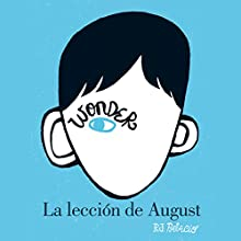 La lección de August: Wonder [August's Lesson: Wonder] Audiobook by R. J. Palacio Narrated by Daniel Vargas, Viviana Sierra