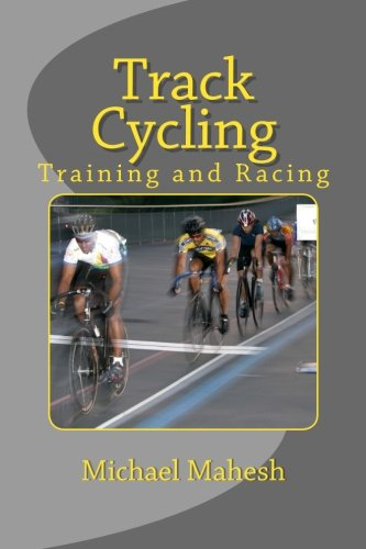 Track Cycling: Training And Racing