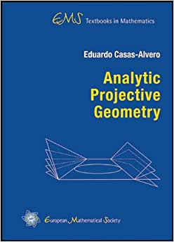 Analytic Projective Geometry (EMS Textbooks in Mathematics)