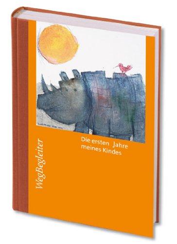 Die ersten Jahre meines Kindes: Der 7-Jahres-Kalender mit Tagebuch-Charakter