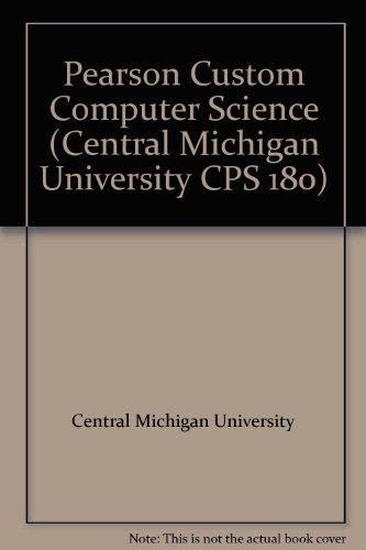 Pearson Custom Computer Science (Central Michigan University CPS 180)