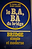 img - for Bridge simple et moderne. Le B, A, BA du bridge book / textbook / text book