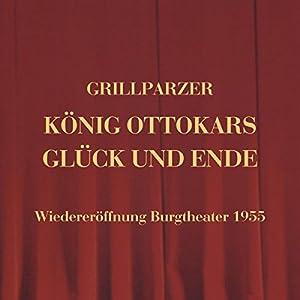 König Ottokars Glück und Ende Hörbuch