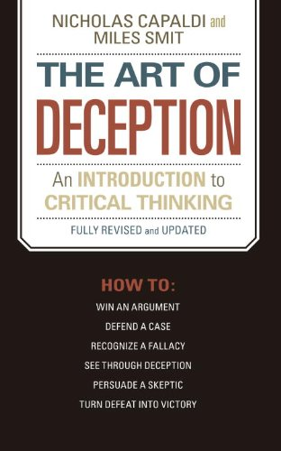 The Art of Deception: An Introduction to Critical Thinking: Nicholas Capaldi, Miles Smit: 9781591025320: Amazon.com: Books