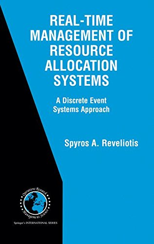 Real-Time Management of Resource Allocation Systems: A Discrete Event Systems Approach (International Series in Operations Research & Management Science)