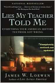 Lies My Teacher Told Me Publisher: Touchstone: James W ...