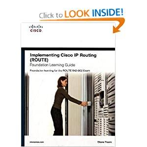 Implementing Cisco Routing (ROUTE) Foundation Learning Guide: Foundation learning ROUTE