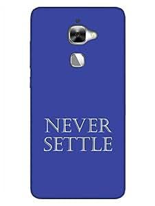 LeEco Le 2 Back Cover - Never Settle - Typography - Designer Printed Hard Shell Case