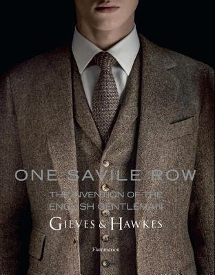 -one-savile-row-gieves-hawkes-the-invention-of-the-english-gentleman-binney-marcus-author-hardcover-