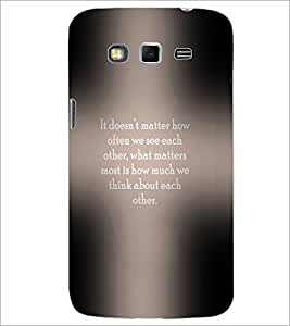 PrintDhaba Quote D-3973 Back Case Cover for SAMSUNG GALAXY GRAND 2 (Multi-Coloured)