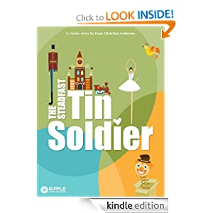 The Steadfast Tin Soldier (Illustrated)