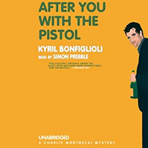 After You with the Pistol | [Kyril Bonfiglioli]