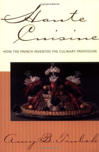 Haute Cuisine: How the French Invented the Culinary...