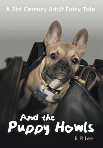 A Ménage… Eric has nothing left but his house in Miami, his memories, and now a puppy.  And The Puppy Howls: A 21st Century Adult Fairy Tale (The Puppy Series) by E. P. Lee