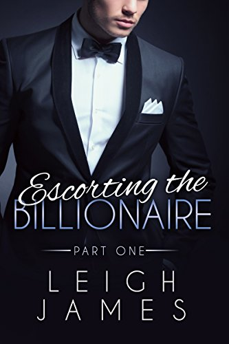 Escorting the Billionaire #1 (The Escort Collection)