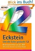 Um die Ecke gedacht 12: 66 Kreuzworträtsel aus der ZEIT - Mit einem Vorwort von Erika Weyler
