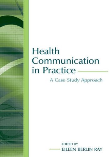 Health Communication in Practice: A Case Study Approach (Routledge Communication Series)