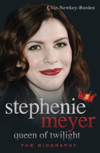 Chas Newkey-Burden - Stephenie Meyer: Queen of Twilight: The Biography