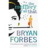 The Memory of All Thatby Bryan Forbes